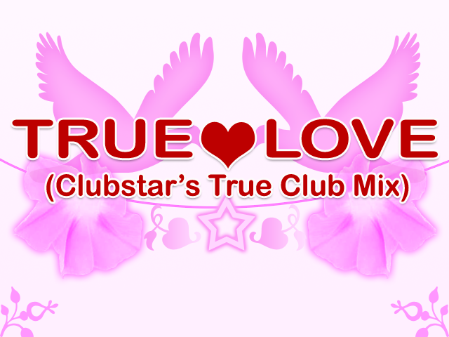 TRUE LOVE (Clubstar's True Club Mix)